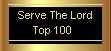SERVE THE LORD TOP 100